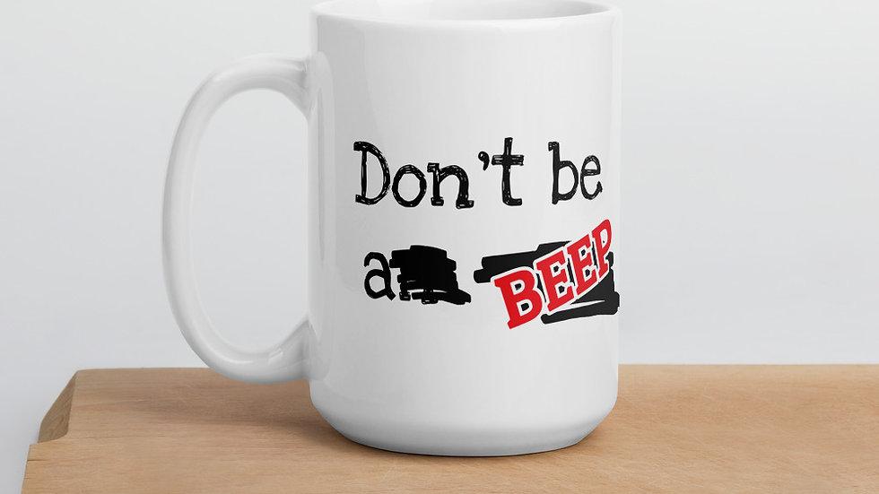 Don't Be a BEEP Mug