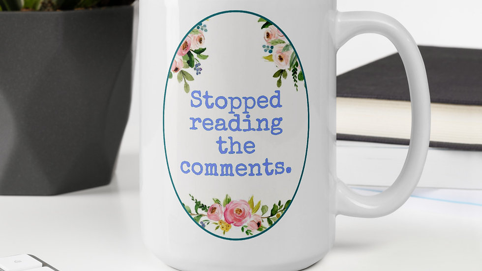 Stopped Reading the Comments Mug
