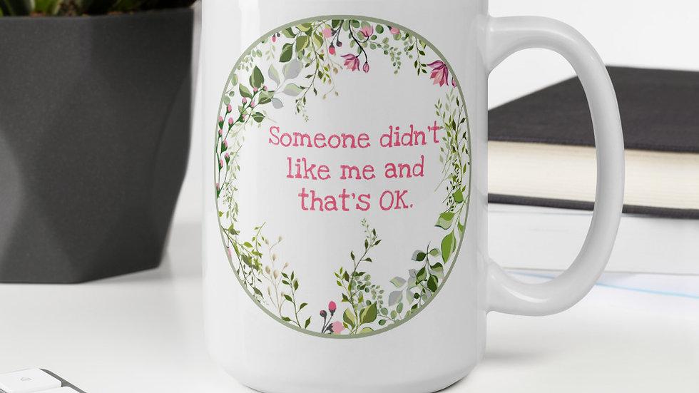 Someone Didn't Like Me Mug