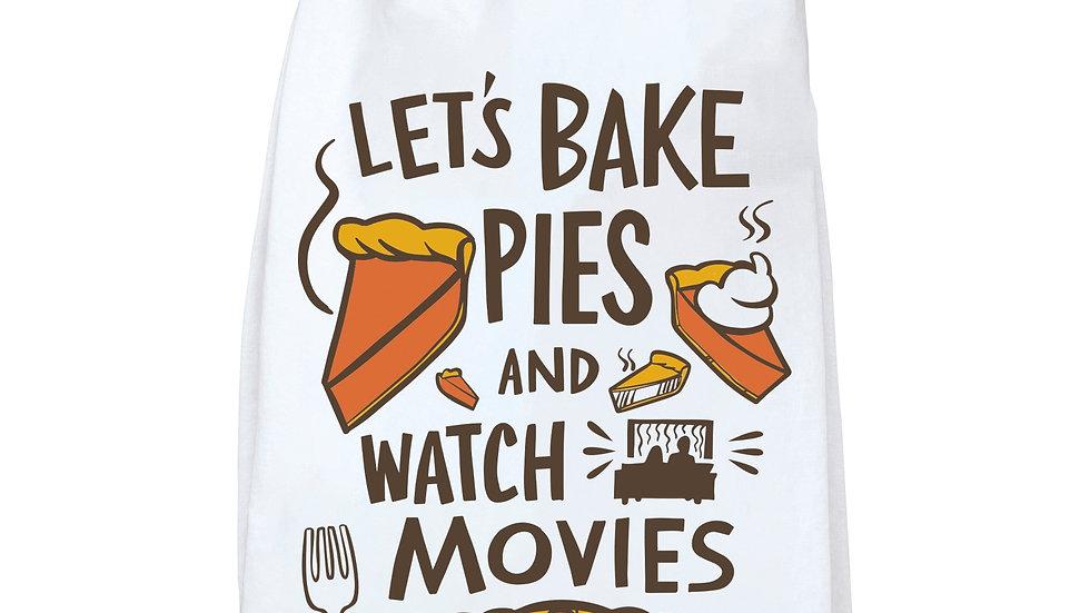 Bake Pies & Watch Movies Towel