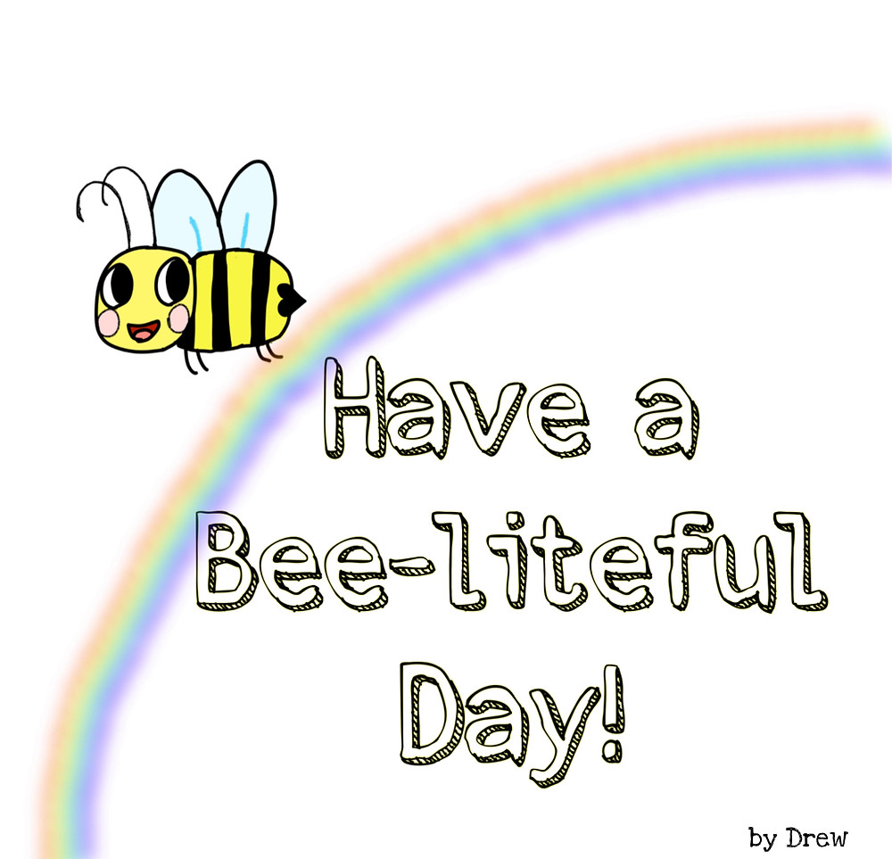 Bee Kind, Bee Happy, Bee You!