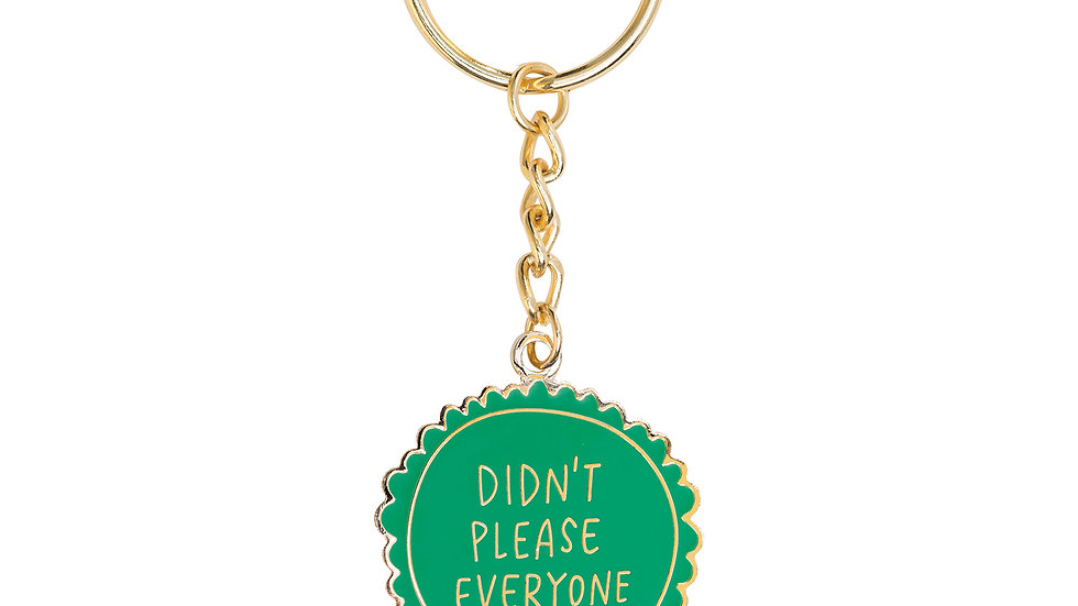 Didn't Please Everyone Keychain