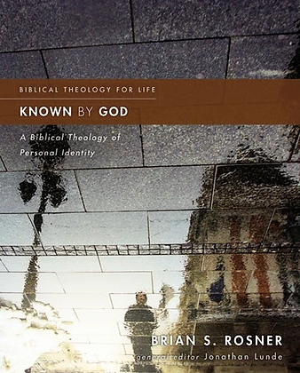 Known By God PB A Biblical Theology of Personal Identity by B Rosner