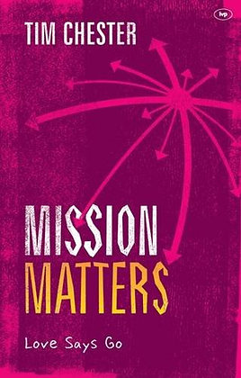Mission Matters PB Love says go by Tim Chester