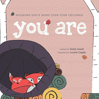 You Are - Speaking God's Word over your Children Board Book by Emily Assell