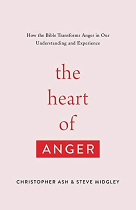The Heart of Anger PB By Christopher Ash & Steve Midgley