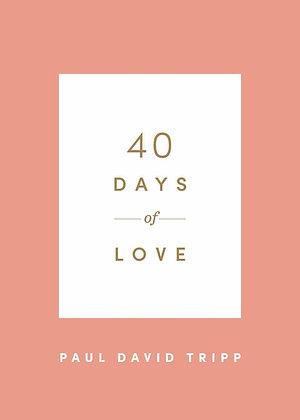 40 Days of Love PB by Paul David Tripp