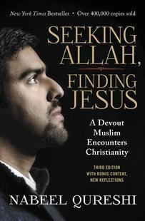 Seeking Allah, Finding Jesus PB by Nabeel Qureshi