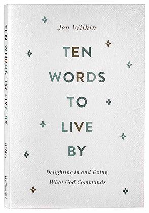 Ten Words to Live By PB by Jen Wilkin
