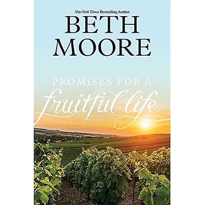 Promises For A Fruitful Life BKLT by Beth Moore