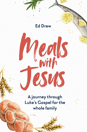 Meals With Jesus PB Lukes Gospel with the whole family by Ed Drew
