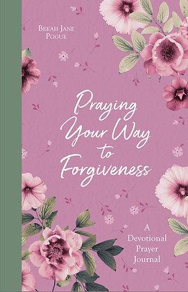Praying Your Way to Forgiveness PB by Bekah Jane Pogue