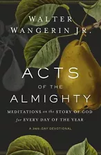 Acts of the Almighty PB Meditations by Walter Wangerin Jr.