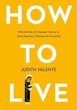 How To Live PB by Judith Valente