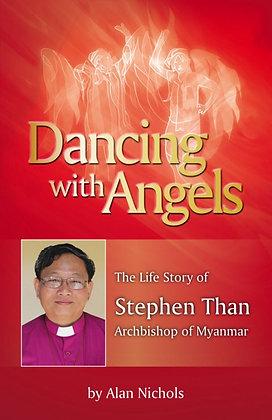 Dancing With Angels PB Life Story of the Archbishop of Myonamar by Alan Nichols
