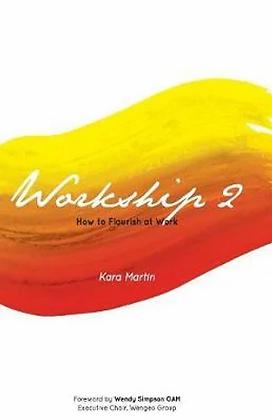 Workship 2 PB How to flourish at work by Kara Martin