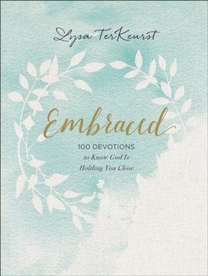 Embraced HC 100 Devotions to Know God Is Holding You Close by Lysa TerKeurst
