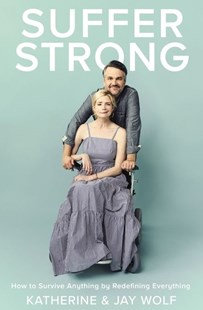 Suffer Strong HC How to survive anything By K & J Wolf