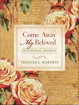 Come Away My Beloved Devotional Journal PB by Frances J. Roberts