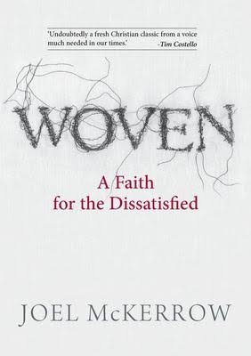 Woven, A Faith for the Dissatisfied PB by Joel Mckerrow