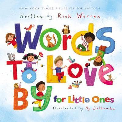 Words to Love By BDBK for little ones by Rick Warren