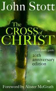 The Cross of Christ HC by John Stott