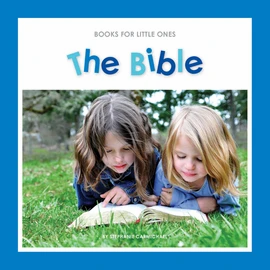The Bible PB Books for Little Ones by Stephanie Carmichael