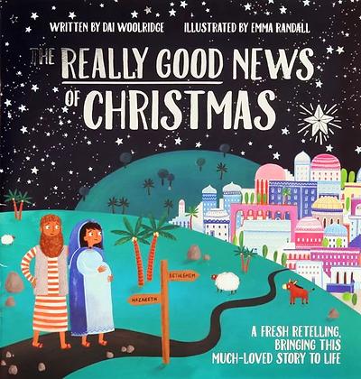 The Really Good News of Christmas PB by D Woolridge