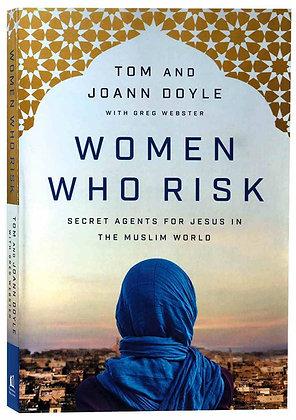 Women Who Risk PB Secret Agents for Jesus by Tom & Joann Doyle