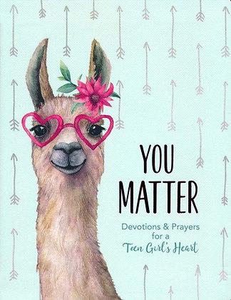 You Matter Devotions & Prayers for a Teen Girl's Heart DT by Margot Starbuck