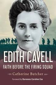 Edith Cavell: Faith Before The Firing Squad PB by Catherine Butcher