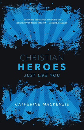 Christian Heroes Just Like You HC by Catherine Mackenzie