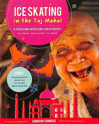 Ice Skating in the Taj Mahal PB A Totally Non-Depressing Look at Poverty by Cam