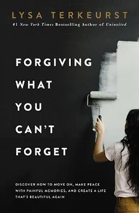Forgiving What You Can't Forget PB by L Terkeurst