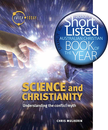 Science and Christianity PB Understanding the Conflict Myth by Chris Mulherin