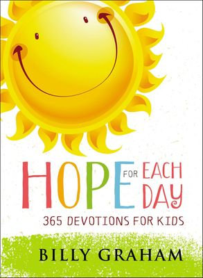 Hope for Each Day HC 365 Devotions for Kids By Billy Graham