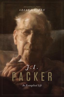 J.I. Packer HC An Evangelical Life by L Ryken