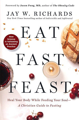Eat Feast Fast PB Heal your body... by J Richards