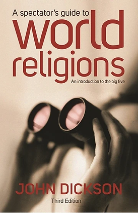 Spectator's Guide to World Religions Pb by J Dickson