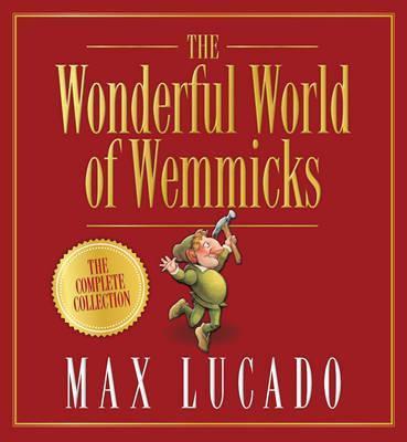 The Wonderful World of Wemmicks HC by Max Lucado