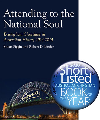 Attending to the National Soul PB evangelical 1914-2014 by Stuart Piggin