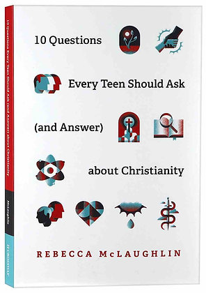 10 Questions Every Teen Should Ask About Christianity PB by Rebecca Mclaughlin