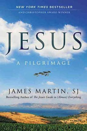 Jesus PB a Pilgrimage by James Martin