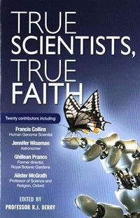 True Scientists, True Faith PB by RJ Berry