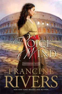 A Voice in the Wind PB #1 Voice in the Wind by Francine Rivers