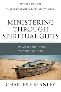Ministering Though Spiritual Gifts PB revised by Charles Stanley
