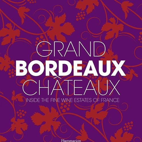 Grand Bordeaux Ch�teaux: Inside the Fine Wine Estates of France