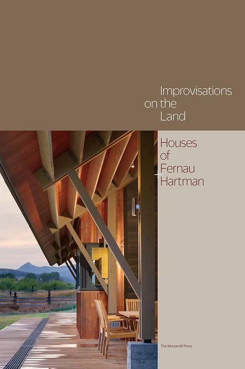 Improvisations on the Land: Houses of Fernau + Hartman