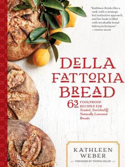 Della Fattoria Bread: 63 Foolproof Recipes