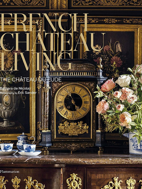 French Chateau Living: The Ch�teau du Lude